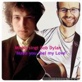 "Micha singt Bob Dylan ""Make you my Love"""