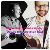 "Micha singt Hannes Wader ""Dat du min Leevsten büst"""