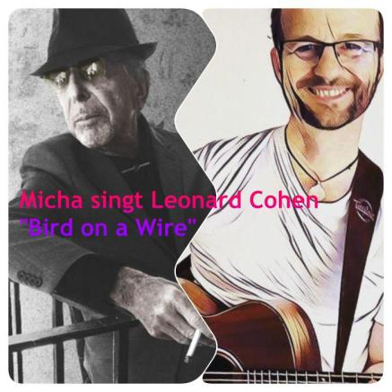 "Micha singt Leonard Cohen ""Bird on a Wire"""